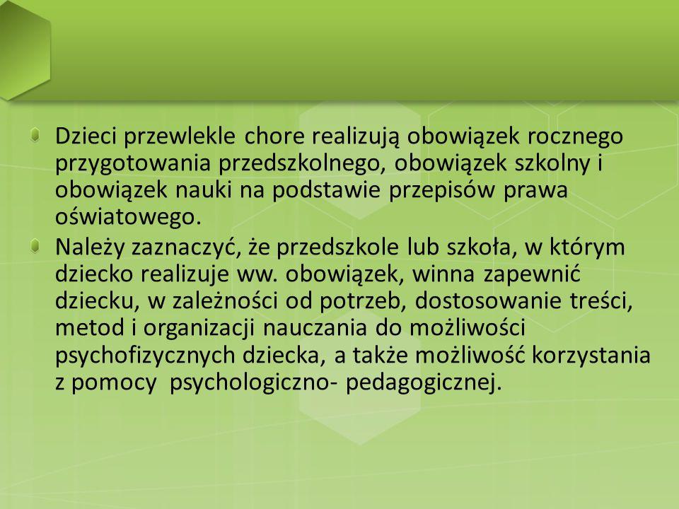 Dzieci przewlekle chore realizują obowiązek rocznego przygotowania przedszkolnego, obowiązek szkolny i obowiązek nauki na podstawie przepisów prawa oś