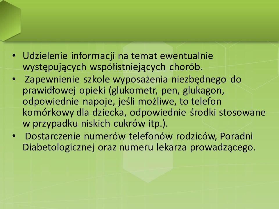 Udzielenie informacji na temat ewentualnie występujących współistniejących chorób. Zapewnienie szkole wyposażenia niezbędnego do prawidłowej opieki (g