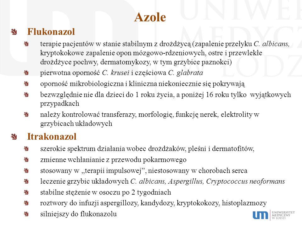 Azole Flukonazol terapie pacjentów w stanie stabilnym z drożdżycą (zapalenie przełyku C. albicans, kryptokokowe zapalenie opon mózgowo-rdzeniowych, os