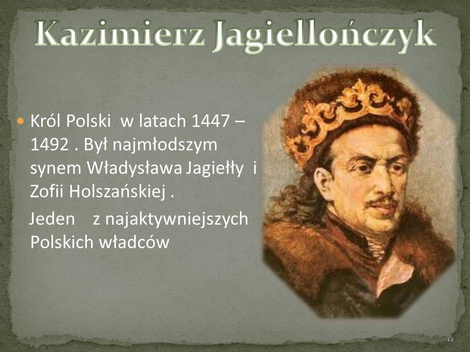 Król Polski w latach 1447 – 1492. Był najmłodszym synem Władysława Jagiełły i Zofii Holszańskiej. Jeden z najaktywniejszych Polskich władców