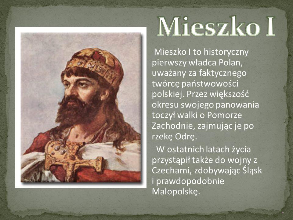 Mieszko I to historyczny pierwszy władca Polan, uważany za faktycznego twórcę państwowości polskiej. Przez większość okresu swojego panowania toczył w