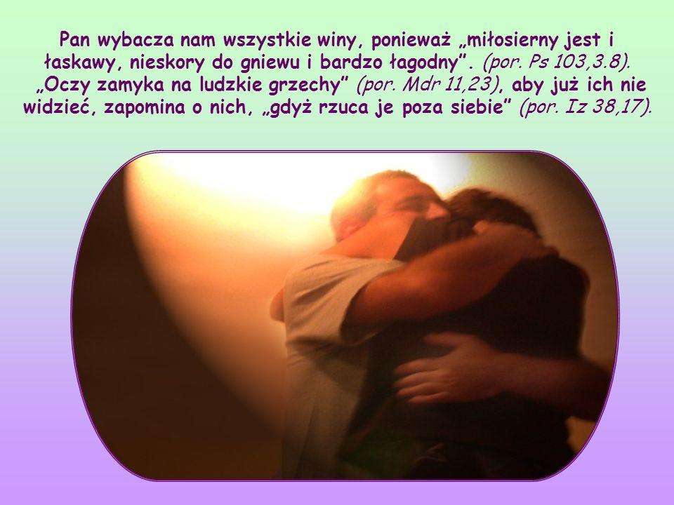 Miłość wzajemna wymaga specjalnego paktu między nami, byśmy zawsze byli gotowi wybaczyć jedni drugim.