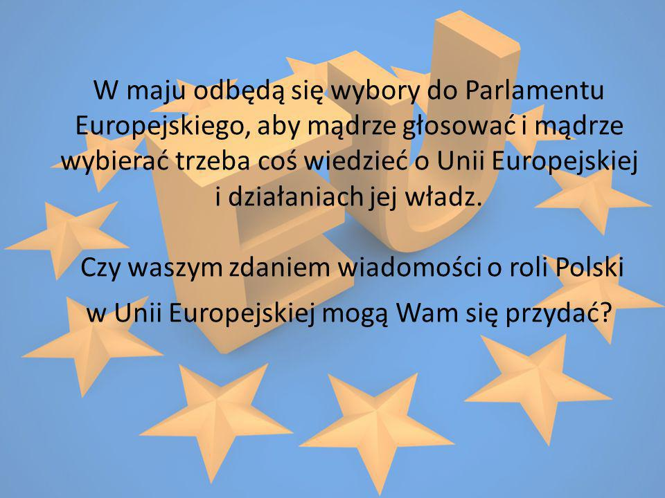 W maju odbędą się wybory do Parlamentu Europejskiego, aby mądrze głosować i mądrze wybierać trzeba coś wiedzieć o Unii Europejskiej i działaniach jej