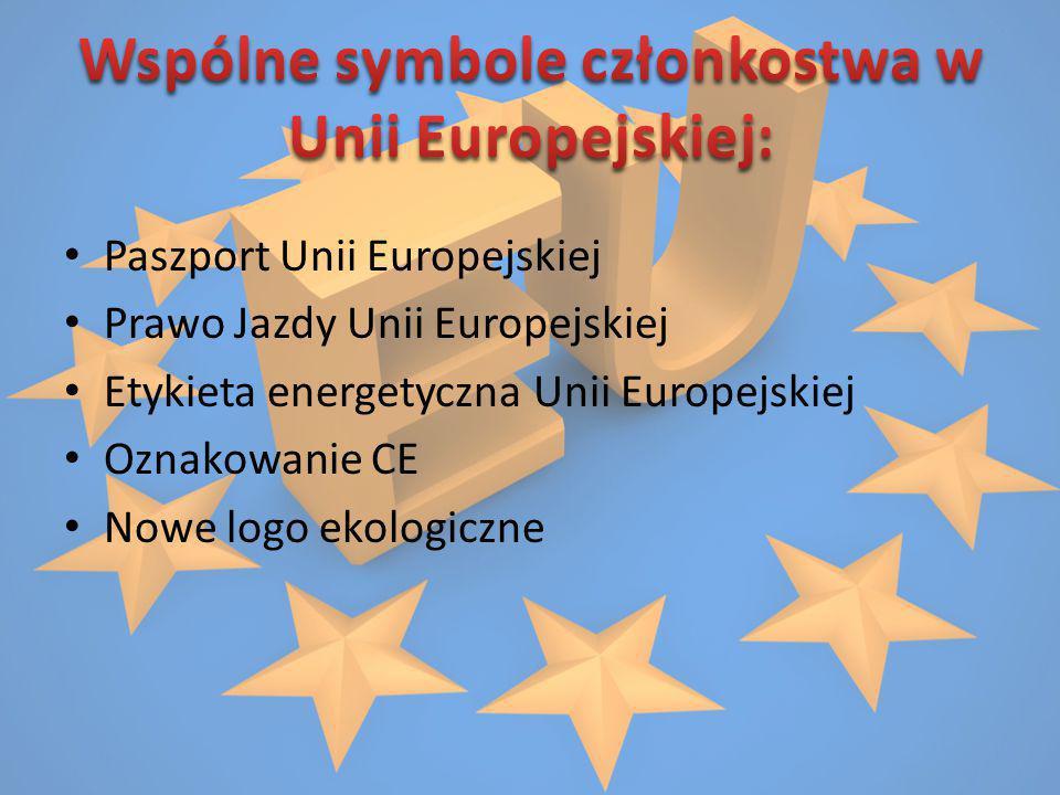 Paszport Unii Europejskiej Prawo Jazdy Unii Europejskiej Etykieta energetyczna Unii Europejskiej Oznakowanie CE Nowe logo ekologiczne
