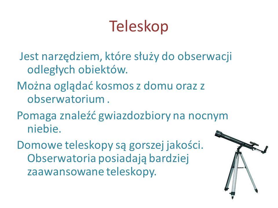 Teleskop Jest narzędziem, które służy do obserwacji odległych obiektów.