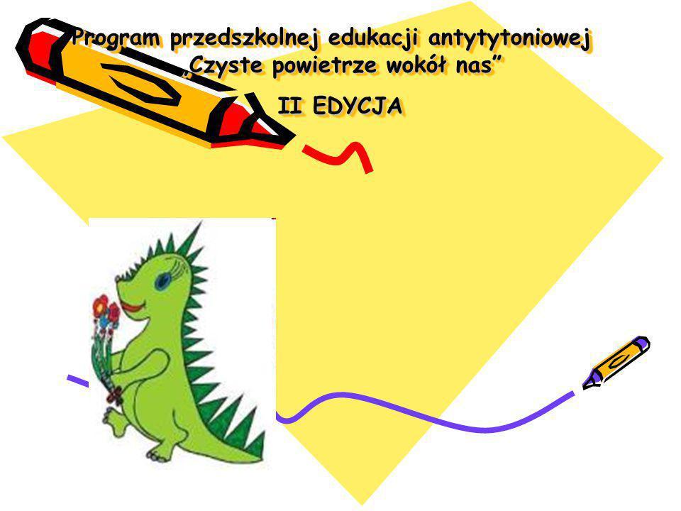 """Program przedszkolnej edukacji antytytoniowej """"Czyste powietrze wokół nas II EDYCJA Program przedszkolnej edukacji antytytoniowej """"Czyste powietrze wokół nas II EDYCJA"""
