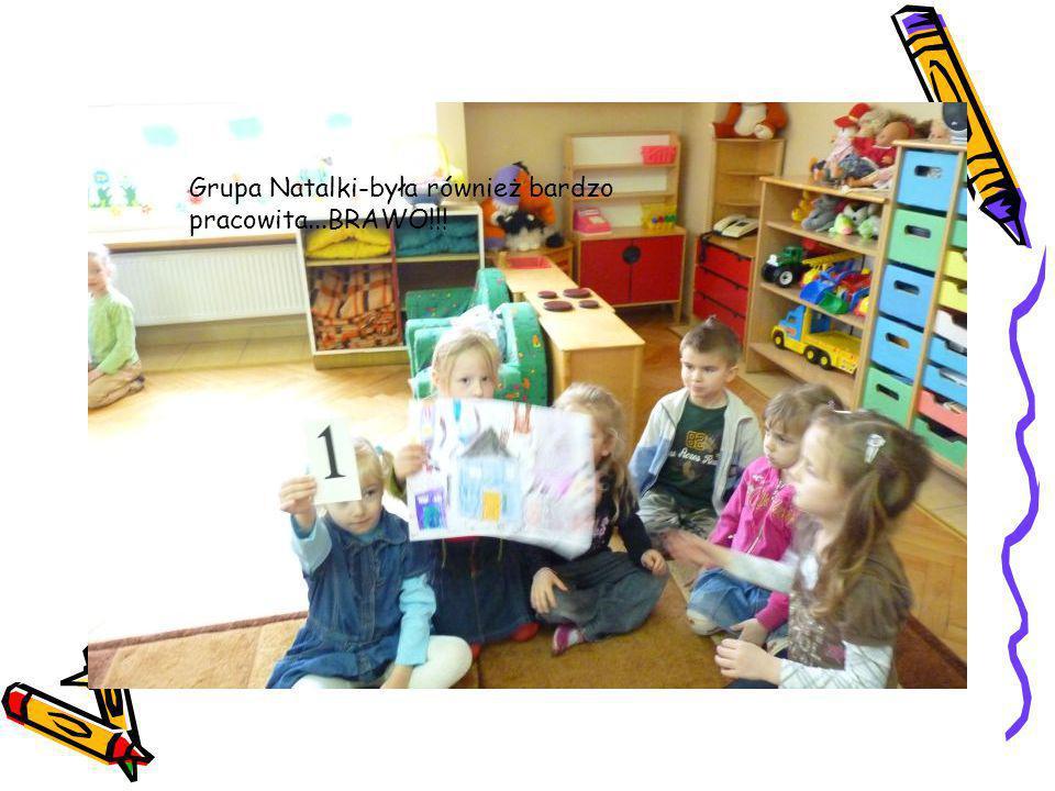 Grupa Natalki-była również bardzo pracowita...BRAWO!!!