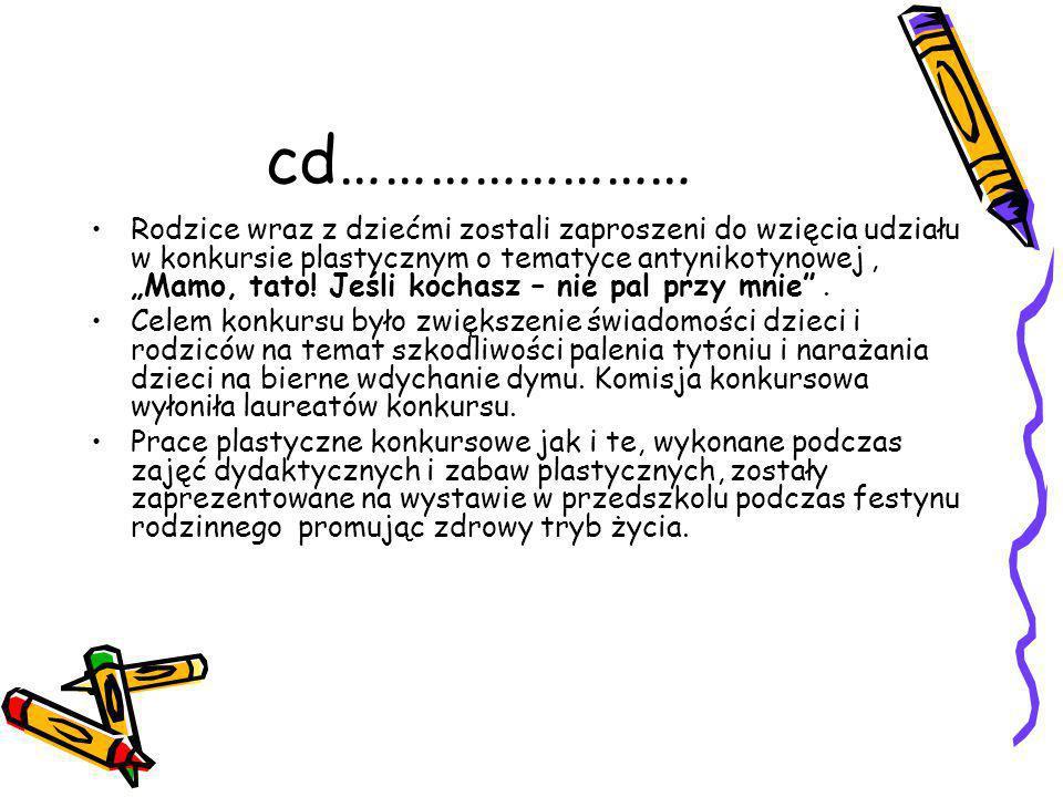 """cd…………………… Rodzice wraz z dziećmi zostali zaproszeni do wzięcia udziału w konkursie plastycznym o tematyce antynikotynowej, """"Mamo, tato."""