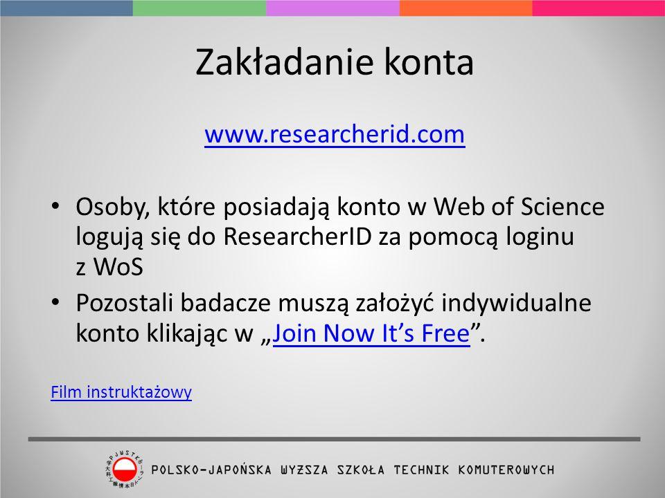 """Zakładanie konta www.researcherid.com Osoby, które posiadają konto w Web of Science logują się do ResearcherID za pomocą loginu z WoS Pozostali badacze muszą założyć indywidualne konto klikając w """"Join Now It's Free .Join Now It's Free Film instruktażowy"""