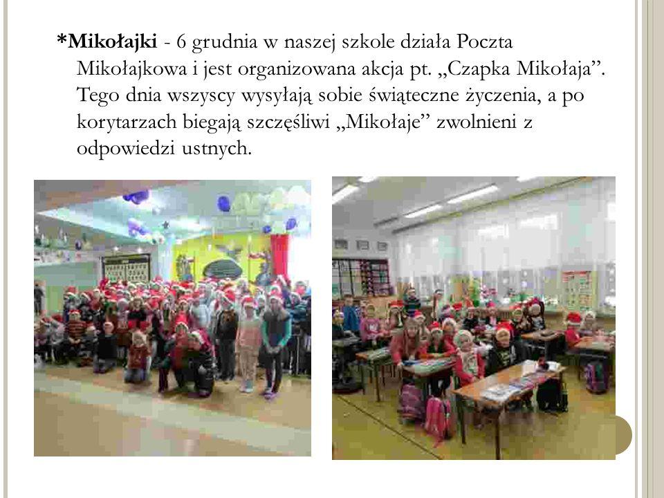 """*Mikołajki - 6 grudnia w naszej szkole działa Poczta Mikołajkowa i jest organizowana akcja pt. """"Czapka Mikołaja"""". Tego dnia wszyscy wysyłają sobie świ"""
