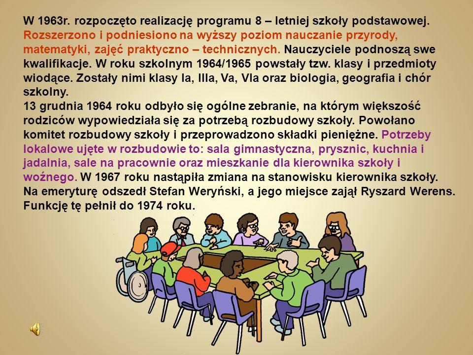 W 1963r. rozpoczęto realizację programu 8 – letniej szkoły podstawowej. Rozszerzono i podniesiono na wyższy poziom nauczanie przyrody, matematyki, zaj