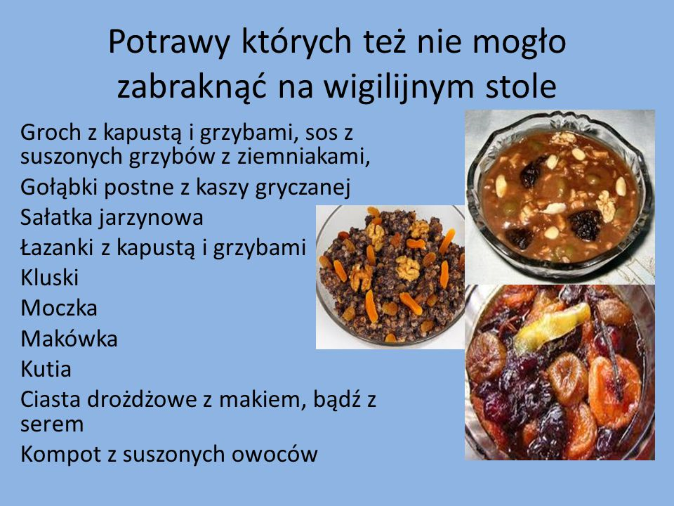RYBY Głównie karp tradycyjny smażony, czasem też szczupak, kotlet mielony z filetów rybnych oraz śledzie marynowane w śmietanie.