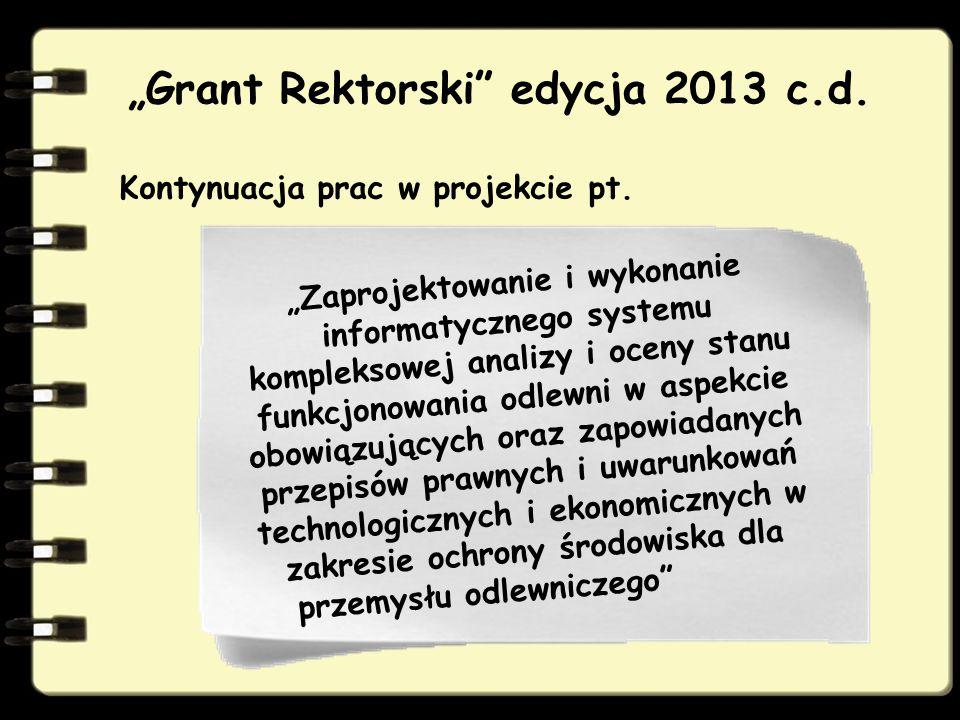 """""""Grant Rektorski edycja 2013 c.d."""
