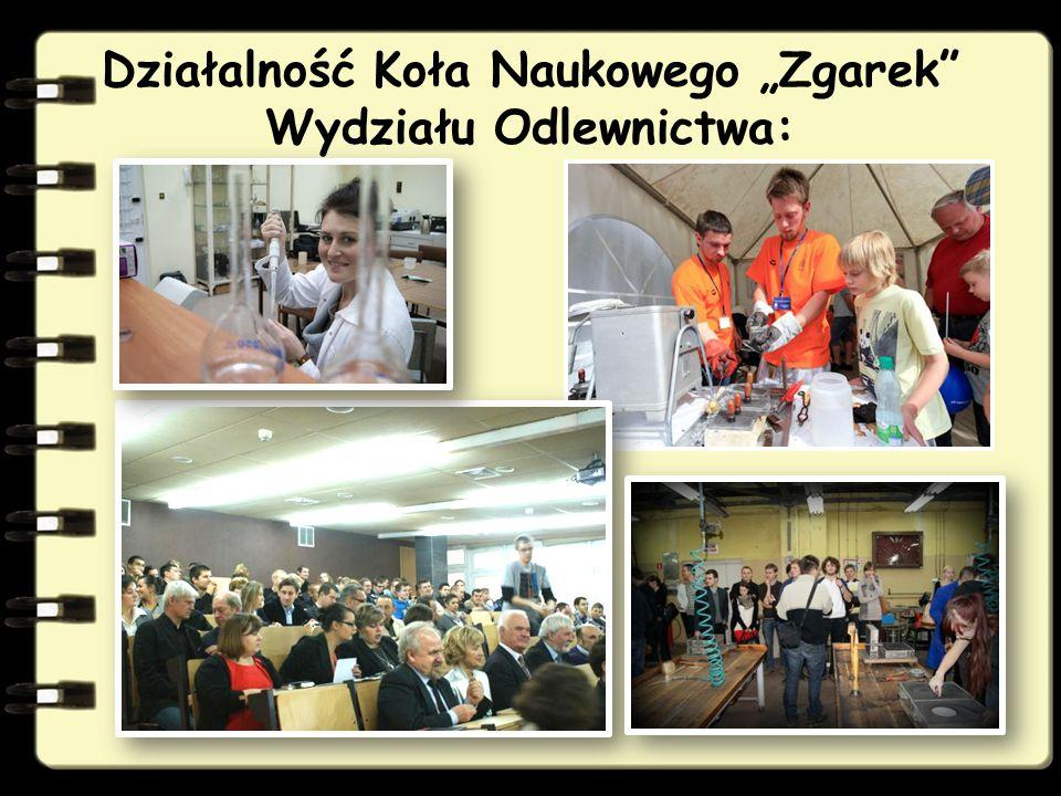 """Działalność Koła Naukowego """"Zgarek Wydziału Odlewnictwa:"""
