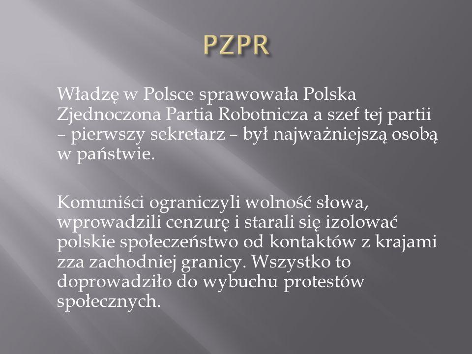 Władzę w Polsce sprawowała Polska Zjednoczona Partia Robotnicza a szef tej partii – pierwszy sekretarz – był najważniejszą osobą w państwie. Komuniści