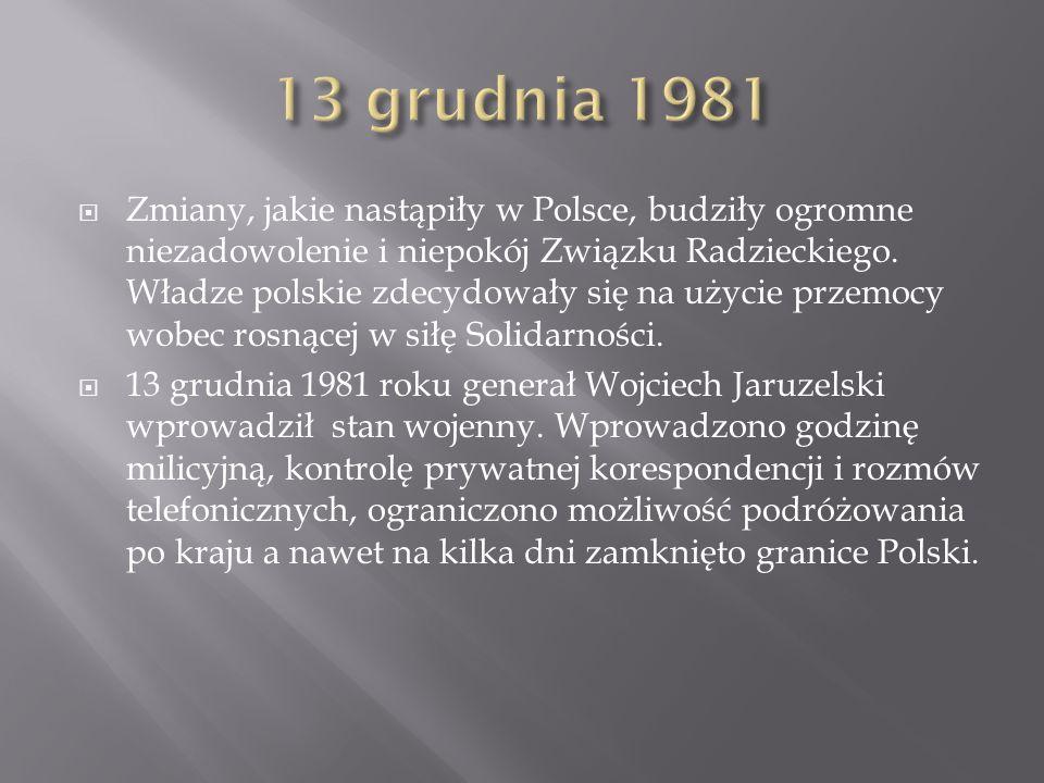  Zmiany, jakie nastąpiły w Polsce, budziły ogromne niezadowolenie i niepokój Związku Radzieckiego. Władze polskie zdecydowały się na użycie przemocy