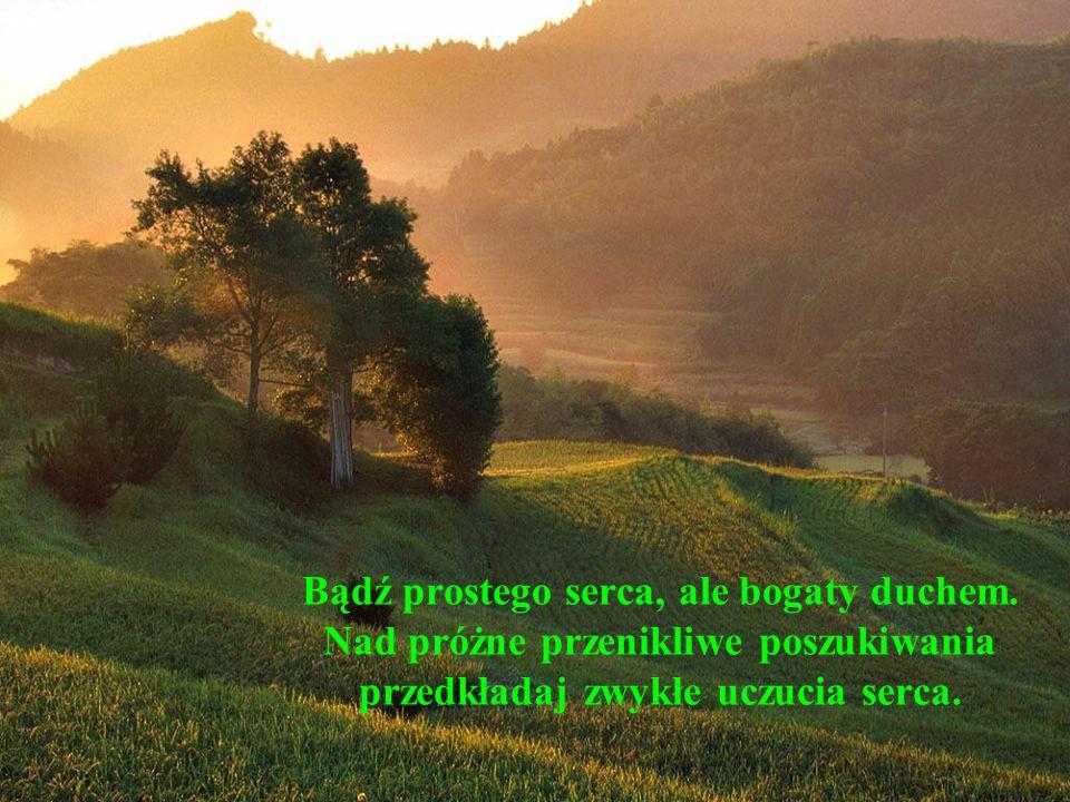 Jak woda spływa do dolin, tak łaska Ducha Świętego spływa na pokornych.