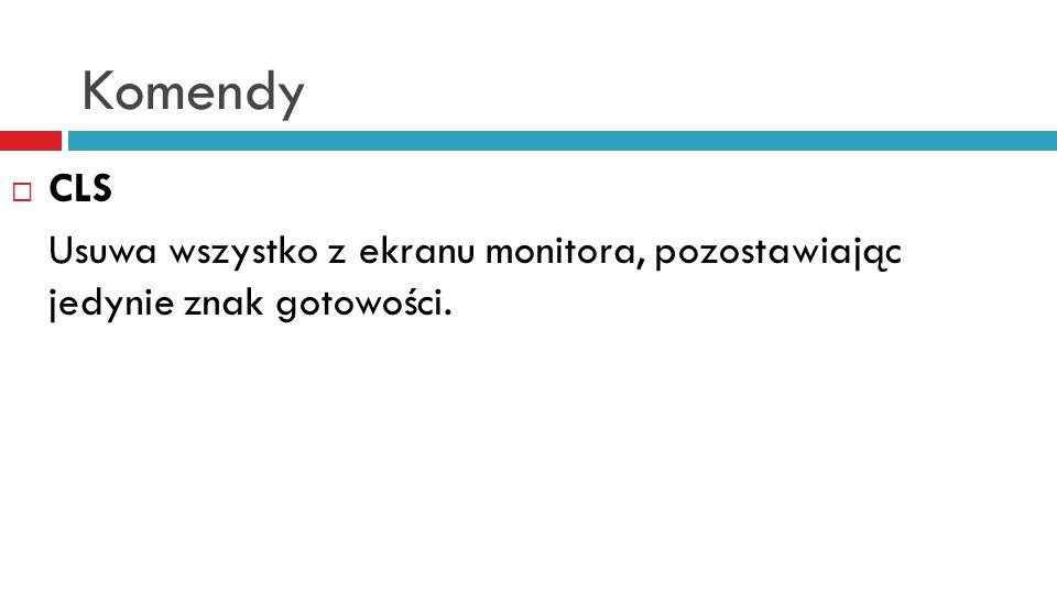 Komendy  COPY Służy do kopiowania plików COPY /Y|-Y dysk:\ścieżka\źródło dysk:\ścieżka\przeznaczenie /V /A /B /Y – Jeżeli pliki przeznaczenia już istnieją zostaną zastąpione – użytkownik nie będzie o tym ostrzegany -Y – Jeśli pliki przeznaczenia już istnieją polecenie żąda potwierdzenia operacji.