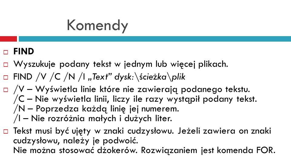 Komendy  FORMAT  Przeprowadza formatowanie podanego dysku.