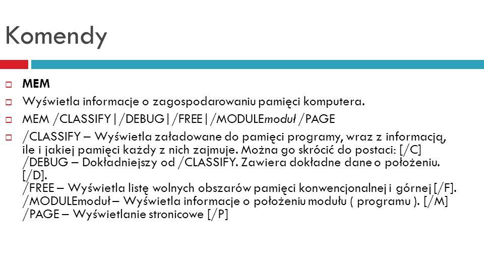 Komendy  MD, MKDIR  Tworzy nowy katalog na dysku.