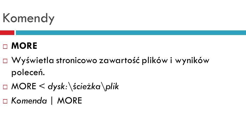 Komendy  MOVE  Przenosi jeden lub więcej plików z możliwością zmiany nazwy.
