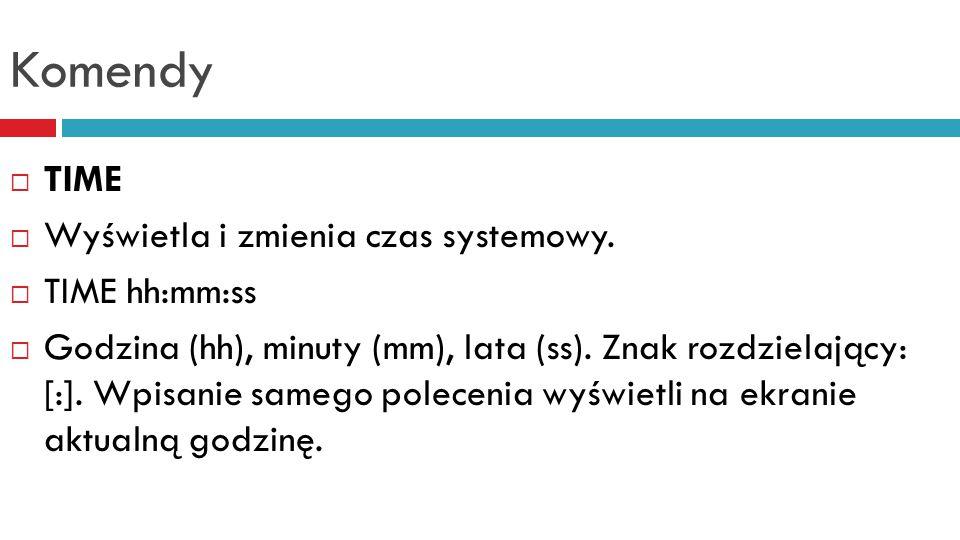 Komendy  TREE  Wyświetli graficzną reprezentację struktury podkatalogów wybranego katalogu.