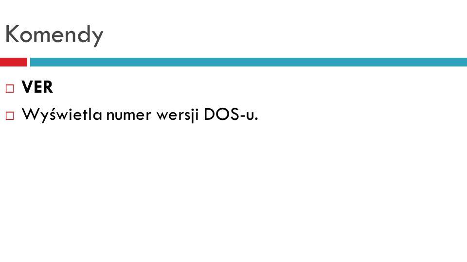 Komendy  VERIFY  Włącza i wyłącza opcję weryfikacji zapisu danych na dysku.