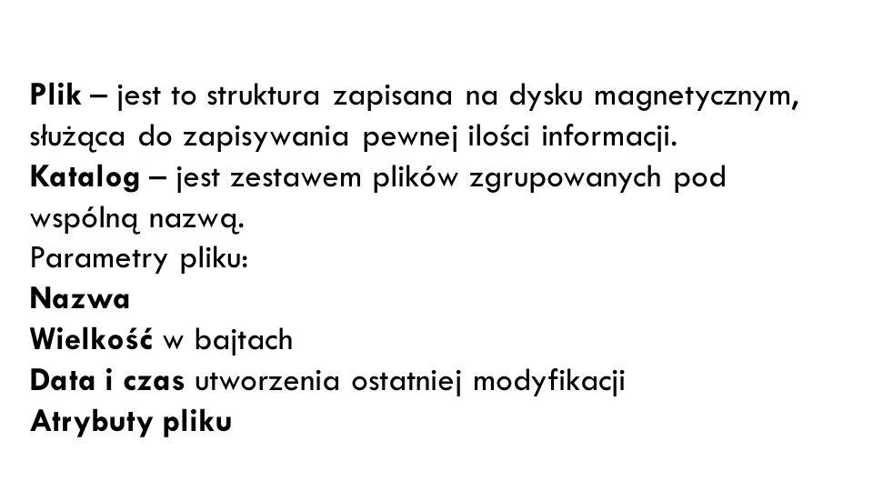 Reguły tworzenia nazw plików i katalogów: nazwa od 1 do 8 znaków kropka + rozszerzenie :)
