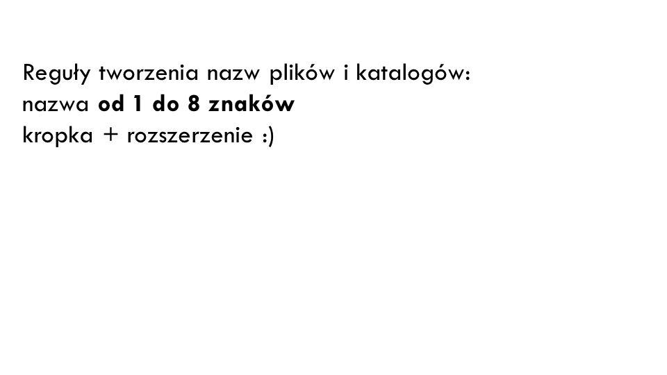 Oznaczenia katalogów: \ – katalog główny na każdym dysku.