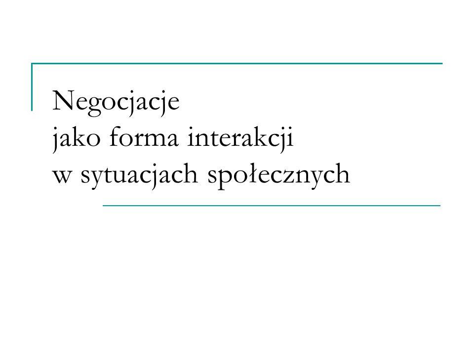 Negocjacje jako forma interakcji w sytuacjach społecznych