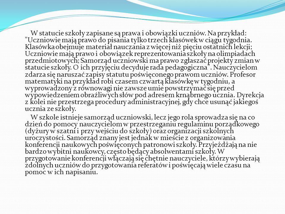 W statucie szkoły zapisane są prawa i obowiązki uczniów. Na przykład: