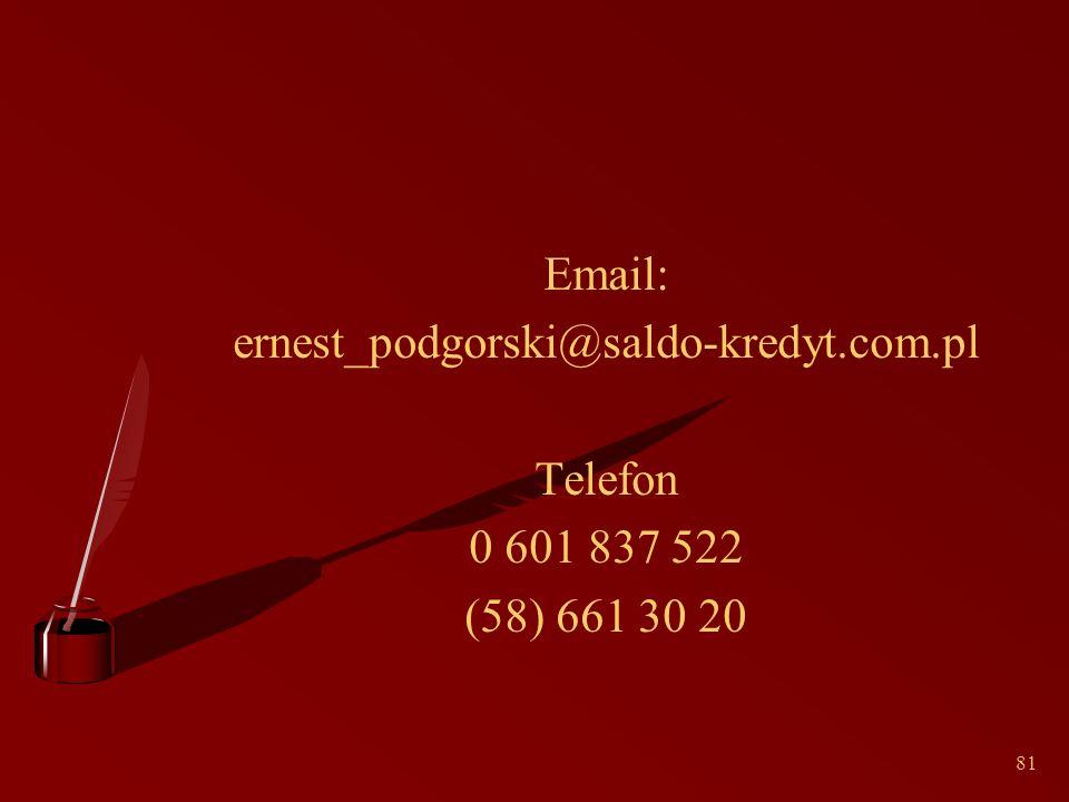 81 Email: ernest_podgorski@saldo-kredyt.com.pl Telefon 0 601 837 522 (58) 661 30 20