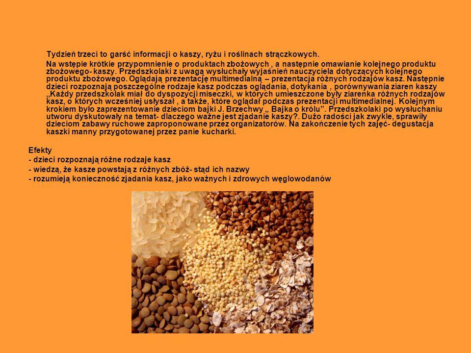 Tydzień trzeci to garść informacji o kaszy, ryżu i roślinach strączkowych. Na wstępie krótkie przypomnienie o produktach zbożowych, a następnie omawia