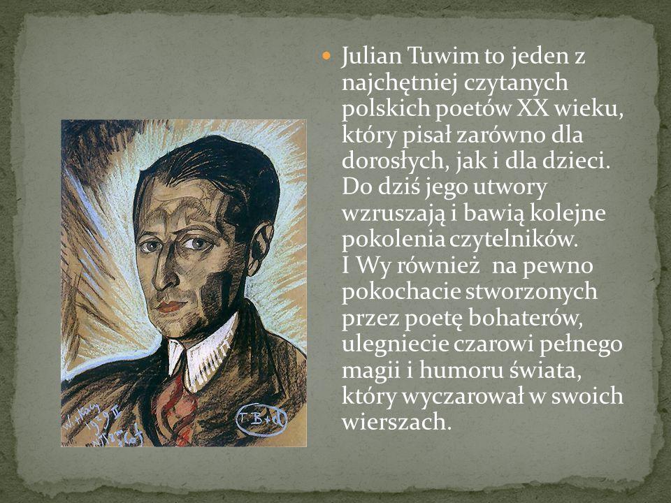 Julian Tuwim to jeden z najchętniej czytanych polskich poetów XX wieku, który pisał zarówno dla dorosłych, jak i dla dzieci. Do dziś jego utwory wzrus