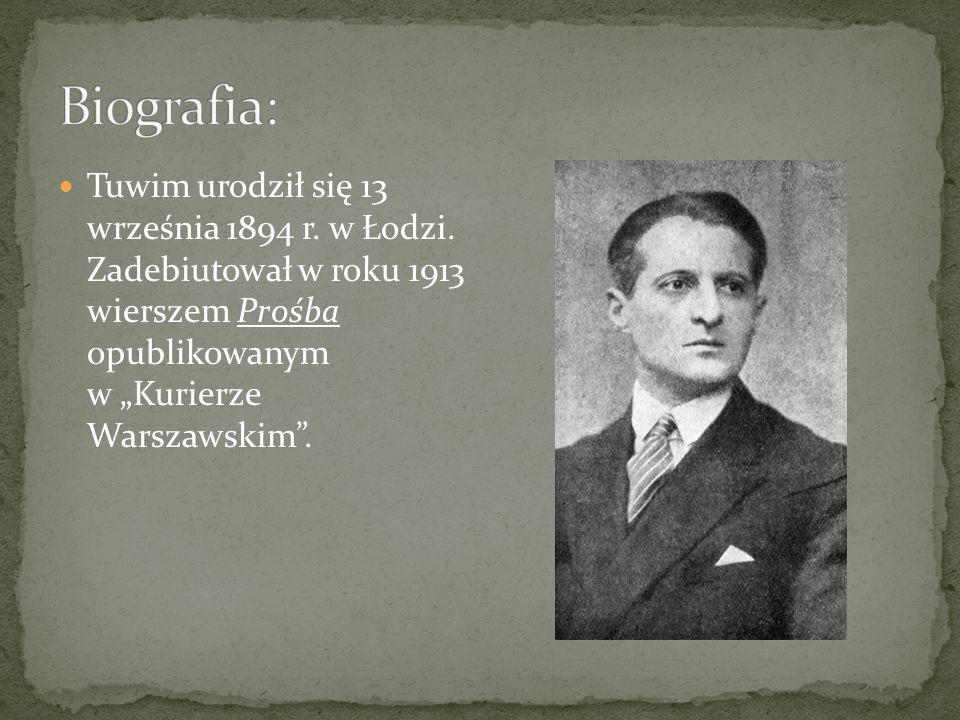 """Tuwim urodził się 13 września 1894 r. w Łodzi. Zadebiutował w roku 1913 wierszem Prośba opublikowanym w """"Kurierze Warszawskim""""."""