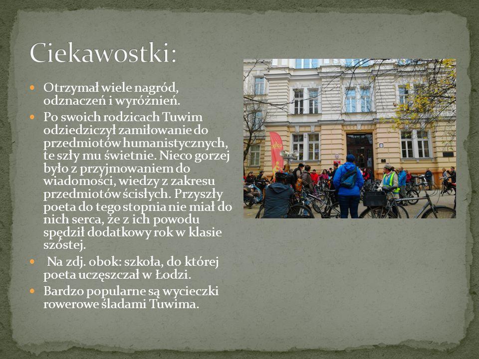 Aby odwiedzić miejsca związane z życiem poety, trzeba udać się do Łodzi.