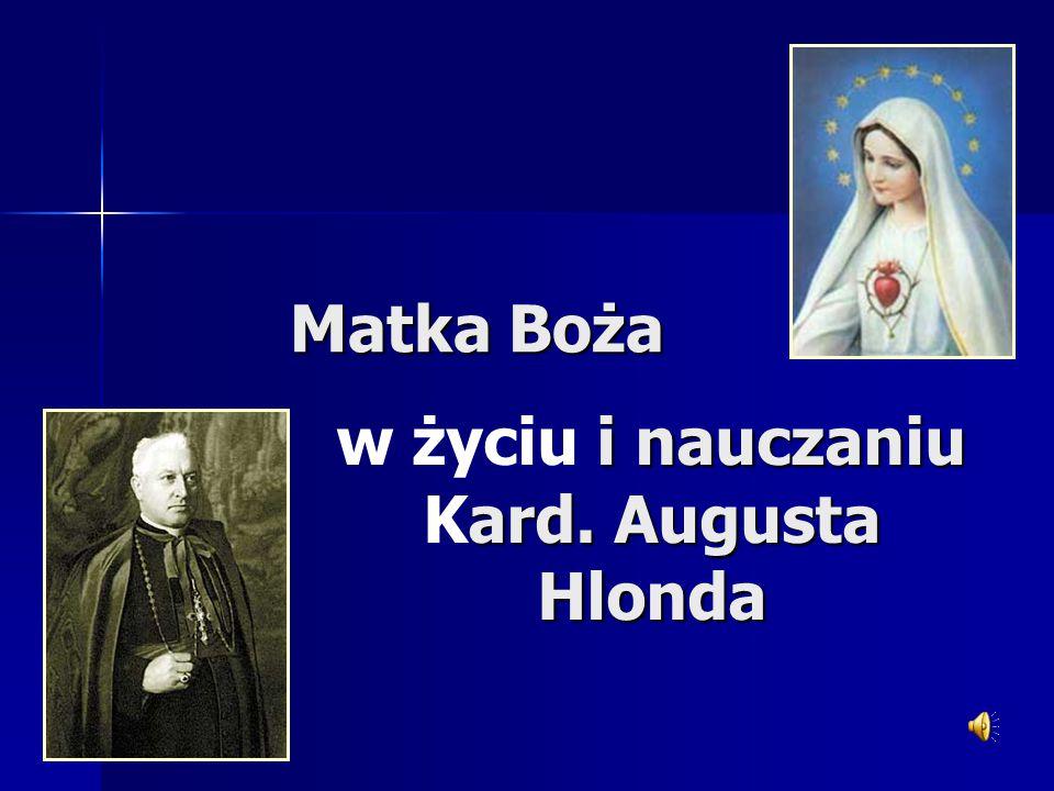 August Hlond wielki i żarliwy czciciel Matki Bożej.