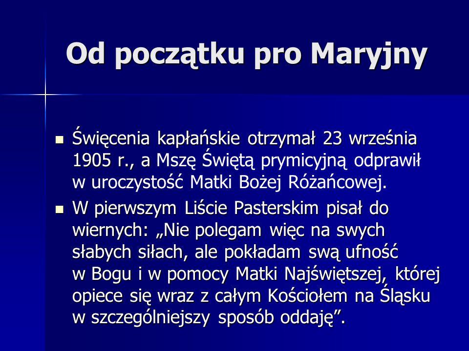 """Maryjny kierunek Wierzył, że to właśnie Maryja """"kierunki nadawać będzie światu, Ona narody poprowadzi tą wszechmocą Bożą, której staje się na lata najbliższe Szafarką ."""