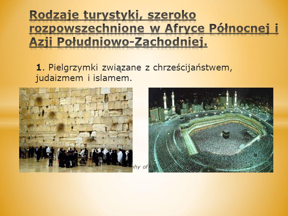 1.Pielgrzymki związane z chrześcijaństwem, judaizmem i islamem.