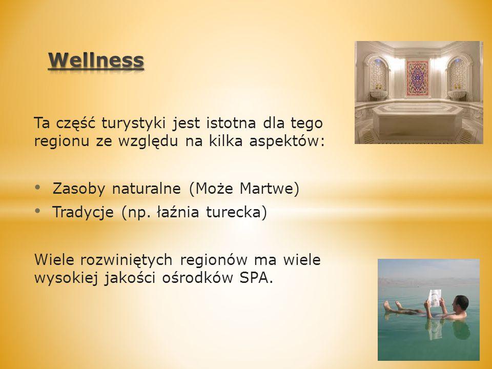 Ta część turystyki jest istotna dla tego regionu ze względu na kilka aspektów: Zasoby naturalne (Może Martwe) Tradycje (np. łaźnia turecka) Wiele rozw