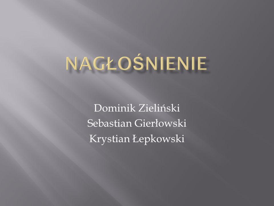 Dominik Zieliński Sebastian Gierłowski Krystian Łepkowski