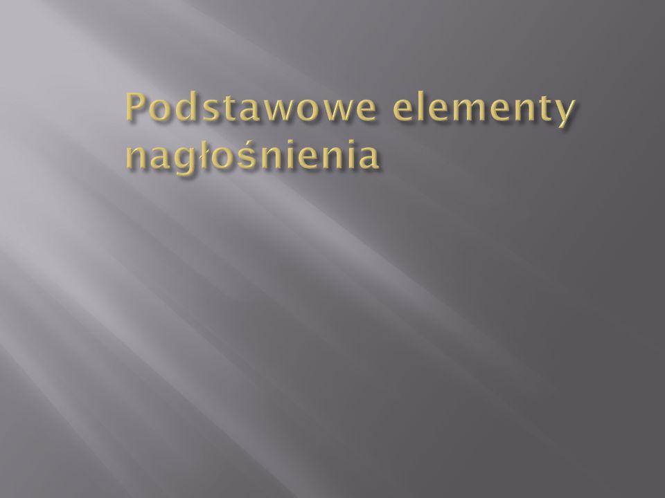  Głośnik – przetwornik elektroakustyczny (odbiornik energii elektrycznej) przekształcający prąd elektryczny w falę akustyczną.