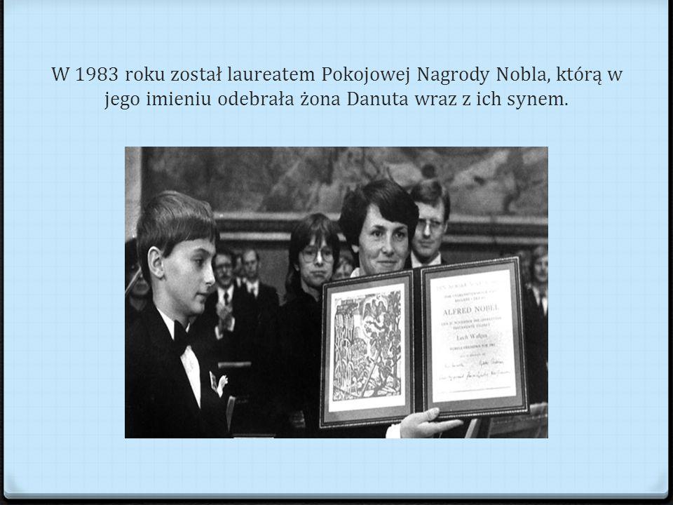 W 1983 roku został laureatem Pokojowej Nagrody Nobla, którą w jego imieniu odebrała żona Danuta wraz z ich synem.