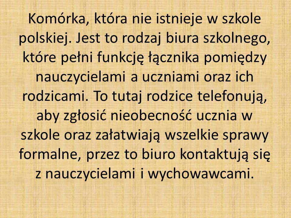Komórka, która nie istnieje w szkole polskiej.