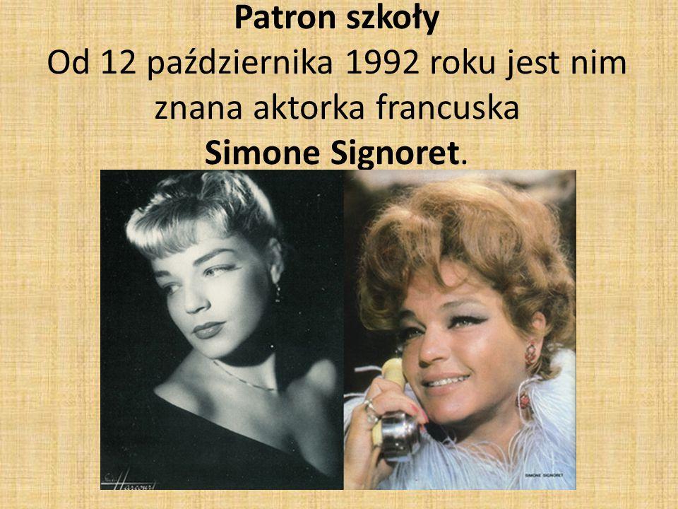 Patron szkoły Od 12 października 1992 roku jest nim znana aktorka francuska Simone Signoret.
