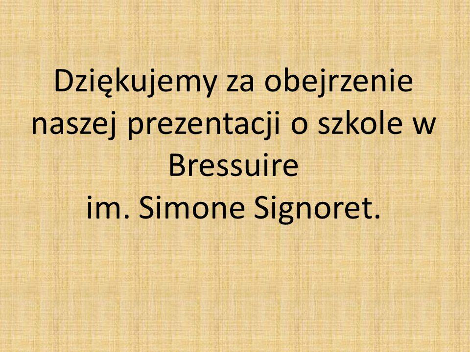 Dziękujemy za obejrzenie naszej prezentacji o szkole w Bressuire im. Simone Signoret.