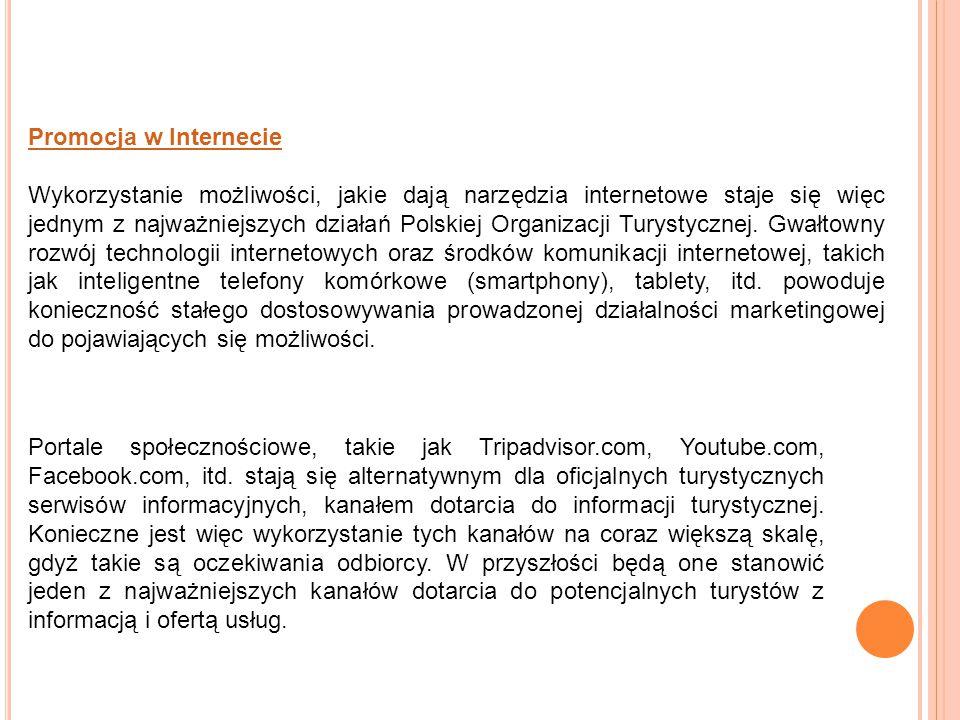 Promocja w Internecie Wykorzystanie możliwości, jakie dają narzędzia internetowe staje się więc jednym z najważniejszych działań Polskiej Organizacji