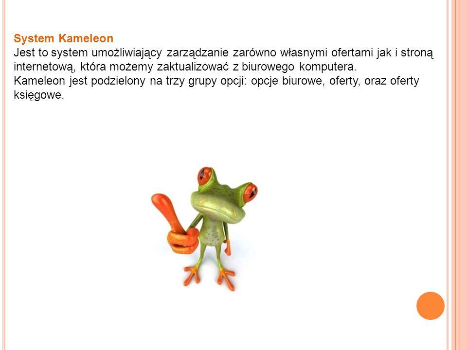 System Kameleon Jest to system umożliwiający zarządzanie zarówno własnymi ofertami jak i stroną internetową, która możemy zaktualizować z biurowego ko