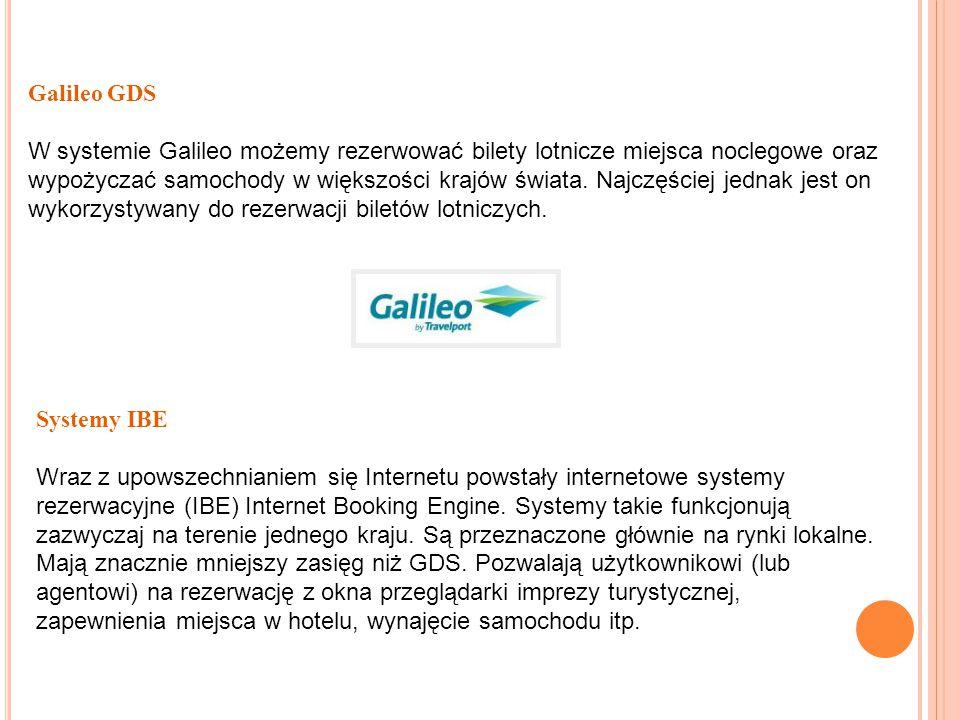 Galileo GDS W systemie Galileo możemy rezerwować bilety lotnicze miejsca noclegowe oraz wypożyczać samochody w większości krajów świata. Najczęściej j