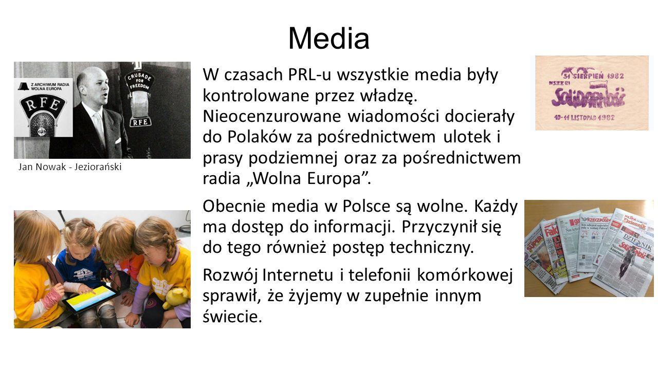 Media W czasach PRL-u wszystkie media były kontrolowane przez władzę. Nieocenzurowane wiadomości docierały do Polaków za pośrednictwem ulotek i prasy